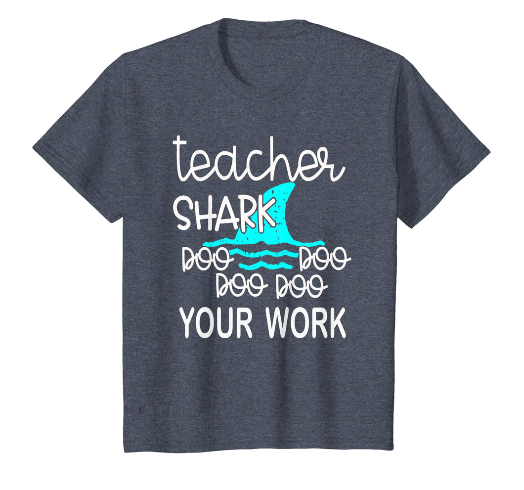 Teacher Shark Doo Doo Doo Your Work Funny Gift T-Shirt