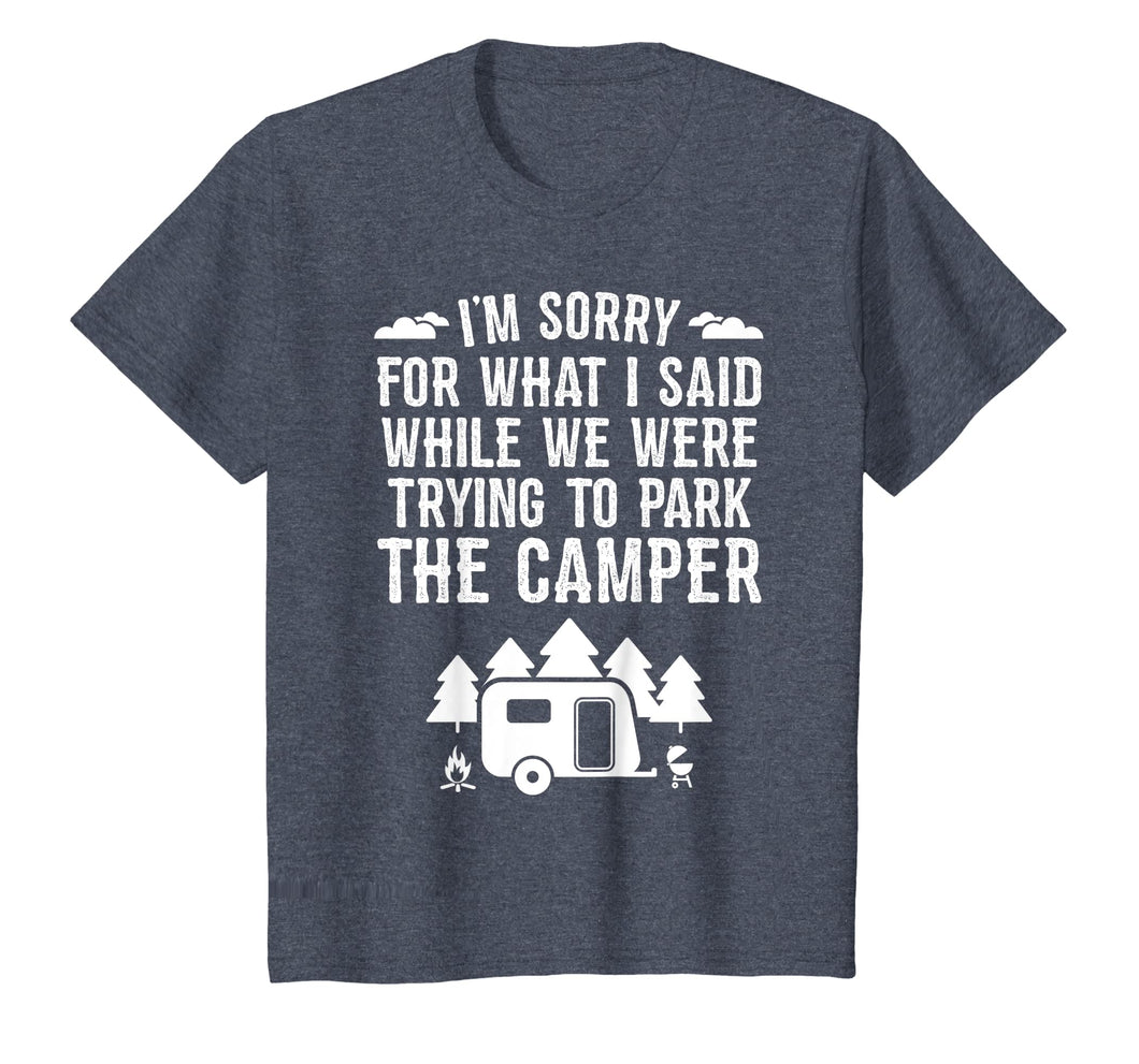 Sorry For What I Said While Parking RV Camping T-Shirt Gift