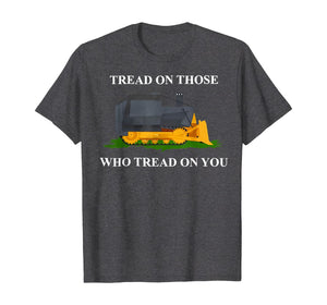 Tread On Those Who Tread On You T-Shirt