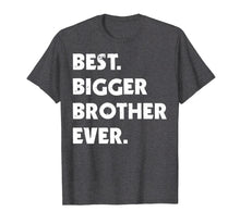 Laden Sie das Bild in den Galerie-Viewer, Funny shirts V-neck Tank top Hoodie sweatshirt usa uk au ca gifts for Best Bigger Brother Ever t-shirt. Gift for bigger brother 1643233