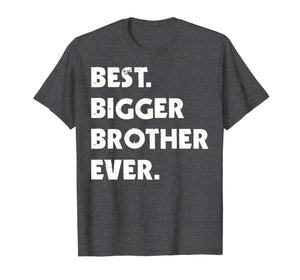 Funny shirts V-neck Tank top Hoodie sweatshirt usa uk au ca gifts for Best Bigger Brother Ever t-shirt. Gift for bigger brother 1643233