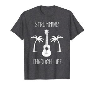 Strumming Through Life | Chill Ukulele T-Shirt