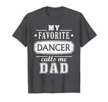 Laden Sie das Bild in den Galerie-Viewer, Funny shirts V-neck Tank top Hoodie sweatshirt usa uk au ca gifts for My Favorite Dancer Calls Me Dad Shirt Dance Father Of Dancer 1330511