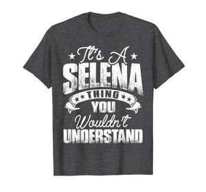 Funny shirts V-neck Tank top Hoodie sweatshirt usa uk au ca gifts for It's A Selena Thing You Wouldn't Understand T-shirt 1109256