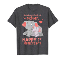 Laden Sie das Bild in den Galerie-Viewer, Funny shirts V-neck Tank top Hoodie sweatshirt usa uk au ca gifts for You're Doing Great Job, Mommy Happy 1st Mother's Day Shirt 1137016