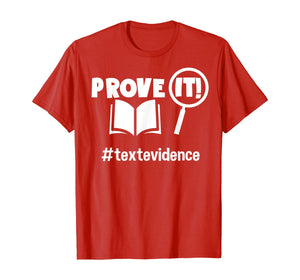 Teacher - Prove It - Text Evidence T-Shirt