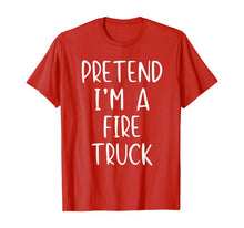 Laden Sie das Bild in den Galerie-Viewer, Pretend I'm A Fire Truck Halloween Costume Lazy Easy T-Shirt