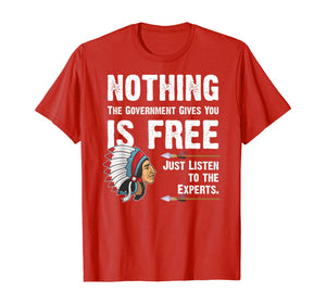 Nothing the Government Gives You is Free T-Shirt