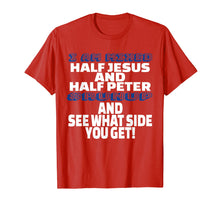 Laden Sie das Bild in den Galerie-Viewer, Funny shirts V-neck Tank top Hoodie sweatshirt usa uk au ca gifts for I Am Mixed Half Jesus and Half Peter Fun Christian Shirt 3047366