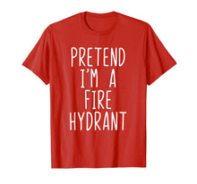 Laden Sie das Bild in den Galerie-Viewer, Pretend I'm A Fire Hydrant Costume Halloween Firefighter T-Shirt