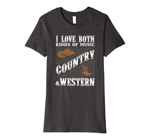 Funny shirts V-neck Tank top Hoodie sweatshirt usa uk au ca gifts for Country Music T Shirt I Love Both Country & Western Music 2545977
