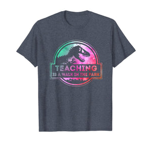Teaching Is A Walk In Park Teacher Gift T-Shirt