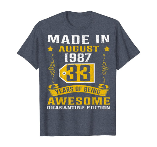 Made In August 1987 33rd Birthday Quarantine Gift T-Shirt B08DV9NKS9 367957