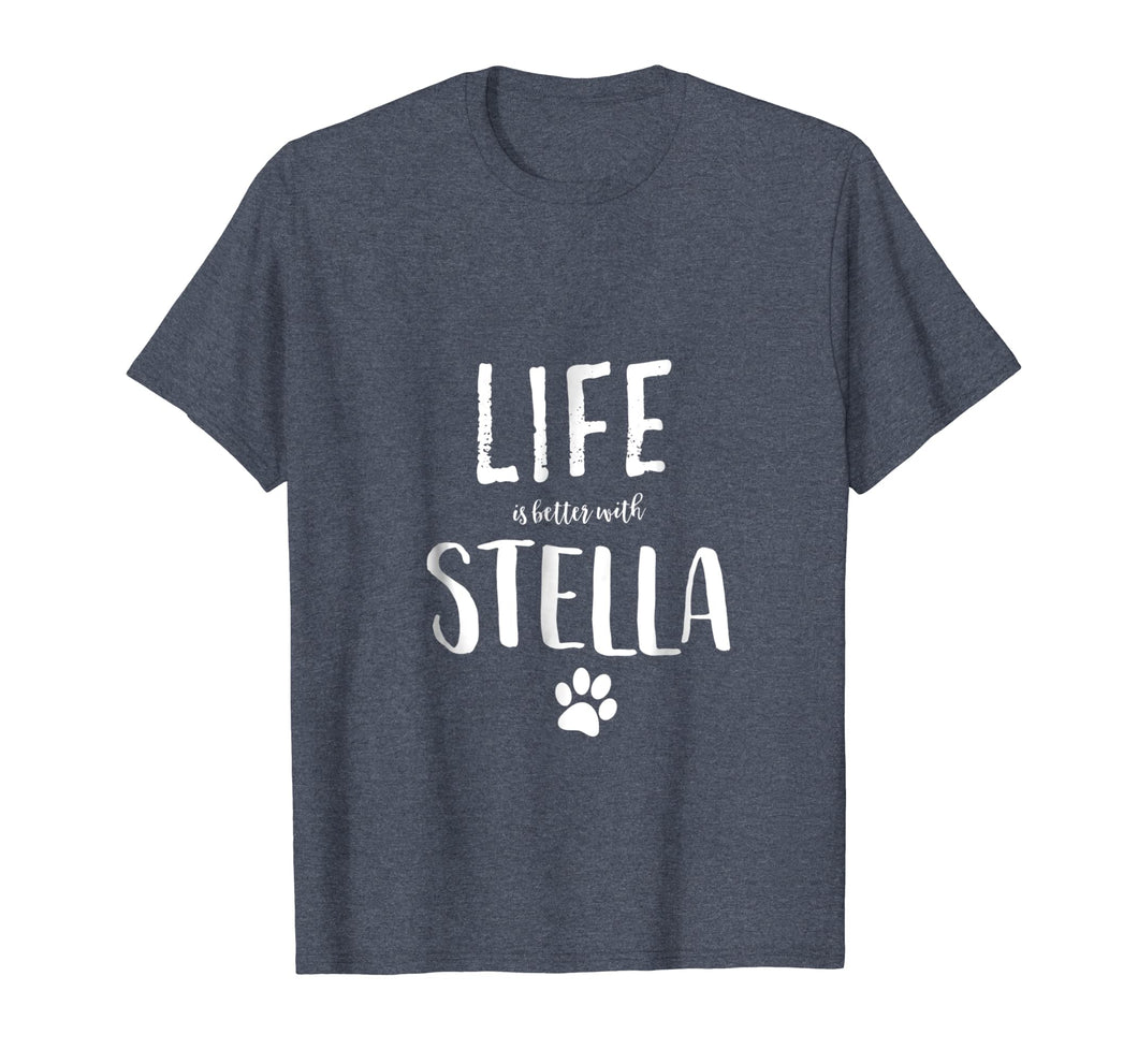 Funny shirts V-neck Tank top Hoodie sweatshirt usa uk au ca gifts for Life ist better with Stella Dog Name T-Shirt Gift Shirt 2042478