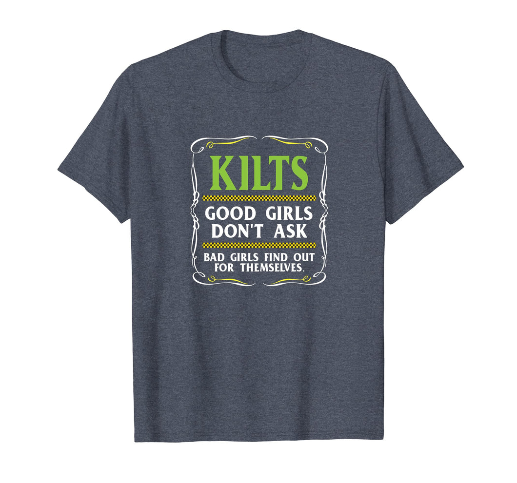 Funny shirts V-neck Tank top Hoodie sweatshirt usa uk au ca gifts for Kilts Good Girls Don't Ask T-shirt Funny Scottish Tee 2817638
