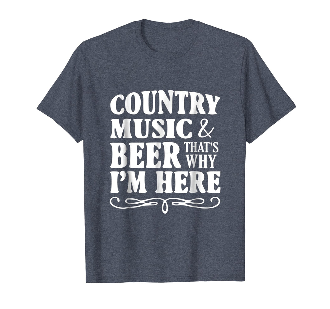 Funny shirts V-neck Tank top Hoodie sweatshirt usa uk au ca gifts for COUNTRY MUSIC & BEER THAT'S WHY I'M HERE FUN CONCERT T-SHIRT 2922441