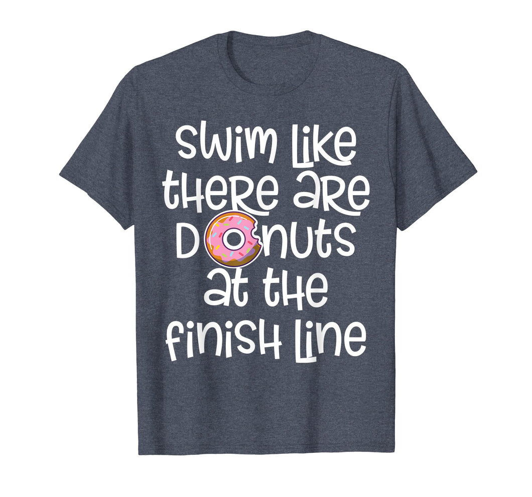 Funny shirts V-neck Tank top Hoodie sweatshirt usa uk au ca gifts for Swim Like There Are Donuts At The Finish Swimmer Gift Shirt 2275598