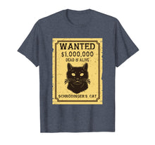 Laden Sie das Bild in den Galerie-Viewer, Funny shirts V-neck Tank top Hoodie sweatshirt usa uk au ca gifts for Schroedinger's Cat Shirt: Wanted Dead & Alive 2112148