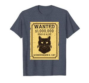 Funny shirts V-neck Tank top Hoodie sweatshirt usa uk au ca gifts for Schroedinger's Cat Shirt: Wanted Dead & Alive 2112148