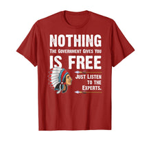 Laden Sie das Bild in den Galerie-Viewer, Nothing the Government Gives You is Free T-Shirt