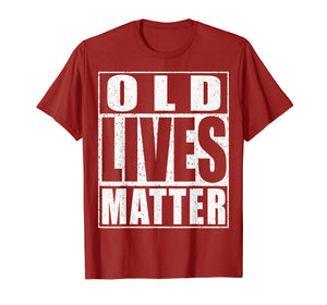 Old Lives Matter T-Shirt Elderly Senior Gift Shirt