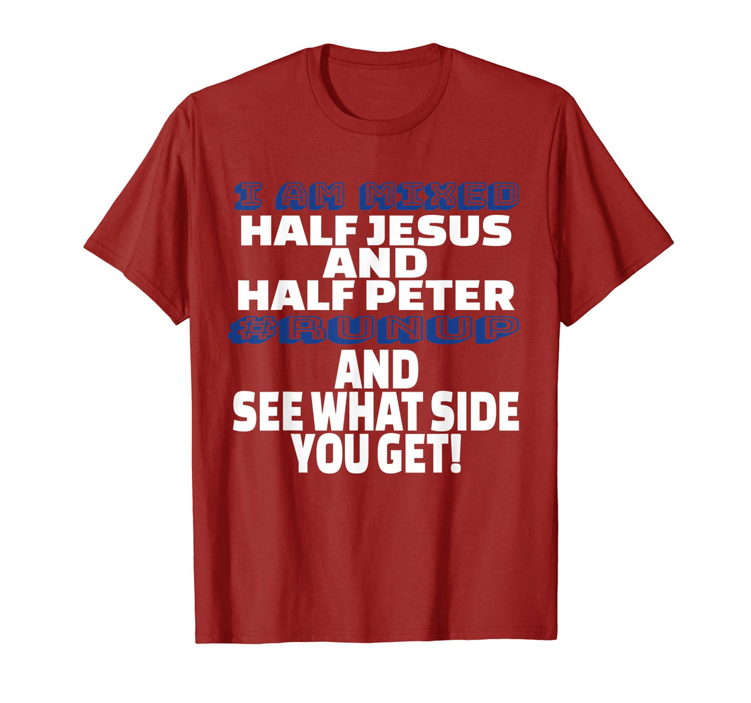 Funny shirts V-neck Tank top Hoodie sweatshirt usa uk au ca gifts for I Am Mixed Half Jesus and Half Peter Fun Christian Shirt 3047366