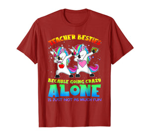 Teacher Besties Because Going Crazy Alone Is Not Fun T-Shirt