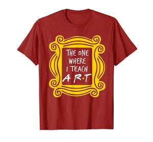 The One Where I Teach Art T-Shirt