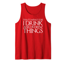 Laden Sie das Bild in den Galerie-Viewer, THAT'S WHAT I DO I DRINK AND I KNOW THINGS Design Tank Top