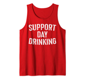 Support Day Drinking T-Shirt Drinking Gift Shirt Tank Top