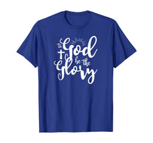 Laden Sie das Bild in den Galerie-Viewer, To God be the Glory T-Shirt