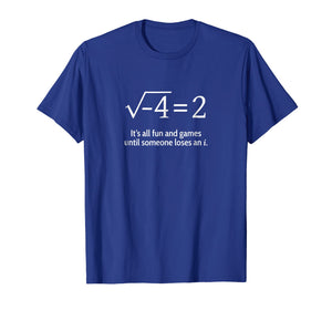 Someone Loses An i: Funny Math T-Shirt