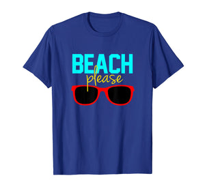 Funny shirts V-neck Tank top Hoodie sweatshirt usa uk au ca gifts for Beach T-Shirt Beach Please with sunglasses 2832524