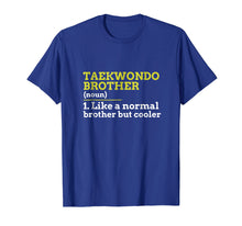 Laden Sie das Bild in den Galerie-Viewer, Taekwondo Brother Like A Normal Brother But Cooler T Shirt