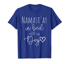 Laden Sie das Bild in den Galerie-Viewer, Funny shirts V-neck Tank top Hoodie sweatshirt usa uk au ca gifts for Funny Namastay in Bed with my Dog Lover Gift T-Shirt 2208011