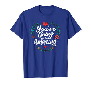 Funny shirts V-neck Tank top Hoodie sweatshirt usa uk au ca gifts for You're Going to be Amazing Shirt - RPG T-Shirt 1122291