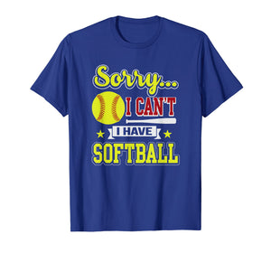 Funny shirts V-neck Tank top Hoodie sweatshirt usa uk au ca gifts for Sorry I Can't I Have Softball Funny Softball Player T-Shirt 2184401