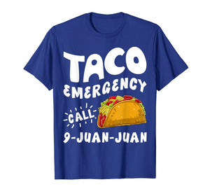 Taco Emergency Call 9 Juan Juan T shirt Cinco de Mayo Men