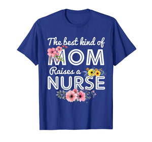 Funny shirts V-neck Tank top Hoodie sweatshirt usa uk au ca gifts for The Best Kind Of Mom Raises A Nurse Flower Shirt 1064372