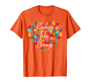 Orange Unity Day Kindness takes courage Anti-bullying gift T-Shirt