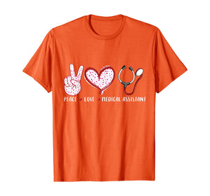 Peace Love Medical Assistant Ma Hospital Gifts Men Women T-Shirt B08DJNGF9F 438137
