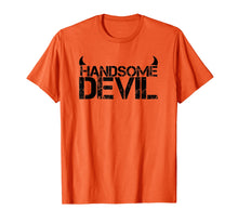 Laden Sie das Bild in den Galerie-Viewer, Funny shirts V-neck Tank top Hoodie sweatshirt usa uk au ca gifts for Handsome Devil T-Shirt for good looking devils 1685835