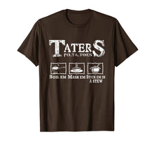 Laden Sie das Bild in den Galerie-Viewer, Funny shirts V-neck Tank top Hoodie sweatshirt usa uk au ca gifts for Taters Potatoes Boil Em Mash Em Stick Em In A Stew Tshirt 1206015