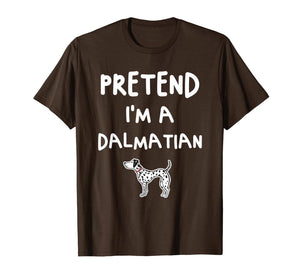 Pretend I'm a Dalmatian Funny Easy Halloween Costume Gift T-Shirt