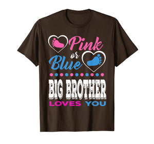 Pink or Blue Big Brother Loves You-Gender Reveal Shirt