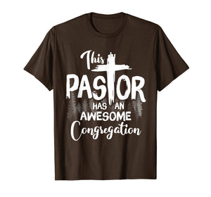 This Pastor Has An Awesome Congregation T-Shirt