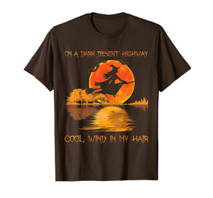 On A Dark Desert Highway Witch Feel Cool Wind In My Hair Tee T-Shirt