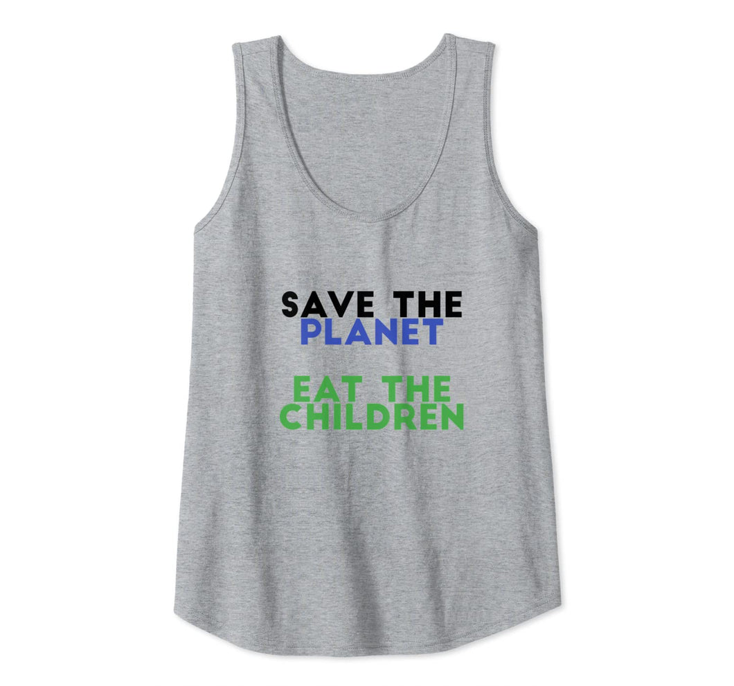 Save The Planet Eat The Children Funny Tank Top