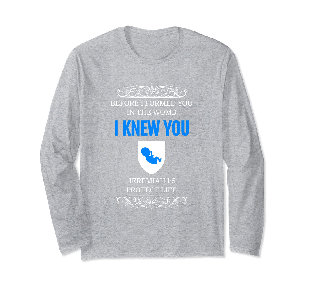 Pro-Life T-Shirt Jeremiah 1:5 Before I Formed You I Knew You