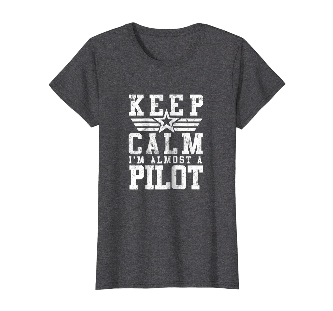 Funny shirts V-neck Tank top Hoodie sweatshirt usa uk au ca gifts for KEEP CALM IM ALMOST A PILOT Shirt Funny Flight School Tee 2711019